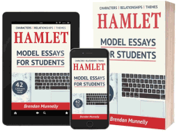 Hamlet: Model Essays for Students. Ebook ($9.99) and Paperback ($19.99) on Amazon. Author: Brendan Munnelly. ISBN: 1980540519.